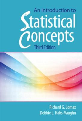 An Introduction to Statistical Concepts By Lomax, Richard G./ Hahs-vaughn, Debbie L.
