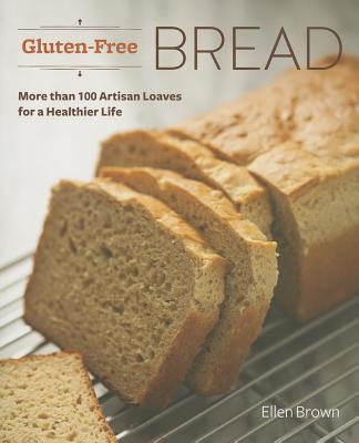 Gluten-Free Bread By Brown, Ellen