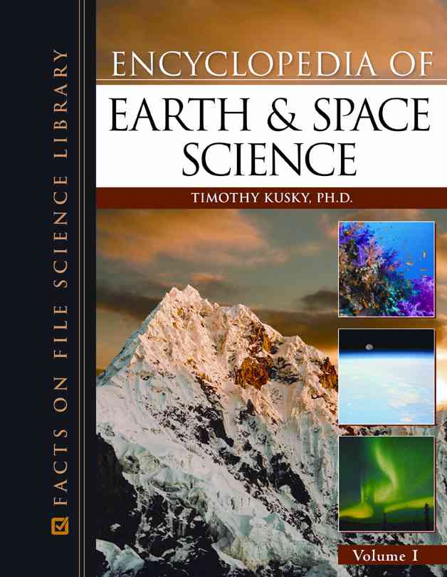 Encyclopedia of Earth and Space Science By Kusky, Timothy, Ph.D./ Cullen, Katherine E. (EDT)